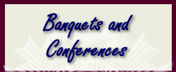 Banquets and conferences